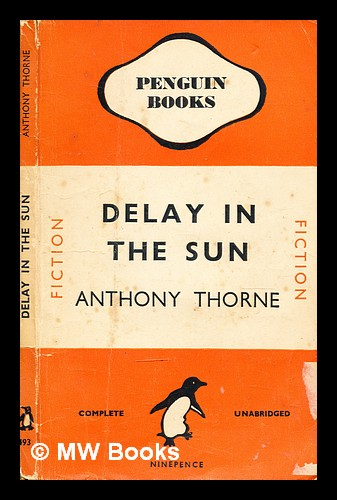 Delay in the sun. Anthony Thorne.