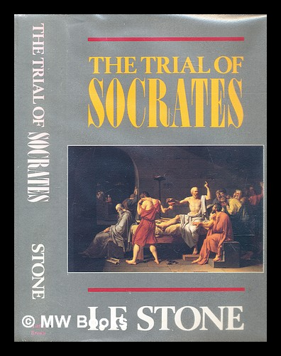 The trial of Socrates. I. F. Stone, Isidor Feinstein.
