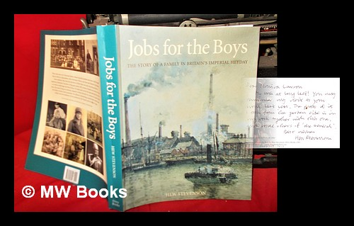 Jobs for the boys : the story of a family in Britain's imperial heyday. Hew Stevenson.