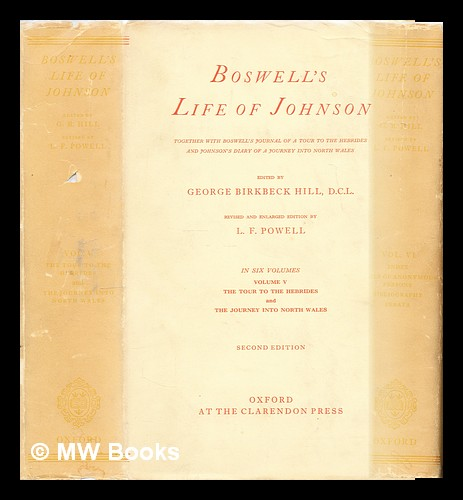 Boswell's life of Johnson : together with Boswell's 'Journal of a tour to the Hebrides'. and Johnson's diary of a 'Journey into North Wales' / edited by George Birkbeck Hill - 2 volumes (5+6). James Boswell.