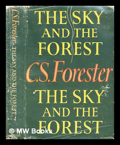 The sky and the forest. C. S. Forester, Cecil Scott.