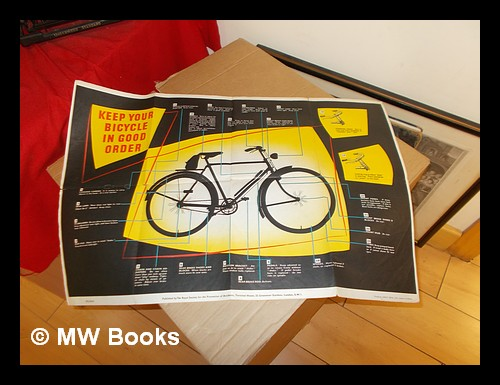 Keep Your Bicycle in Good Order: poster. The Royal Society for the Prevention of Accidents.