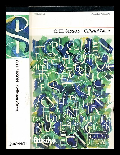 Collected poems. C. H. Sisson.
