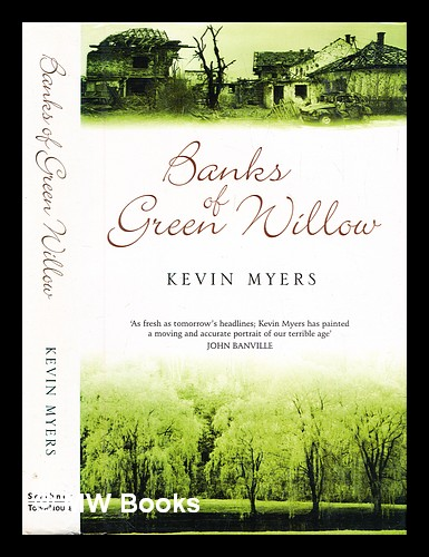 Banks of green willow. Kevin Myers.