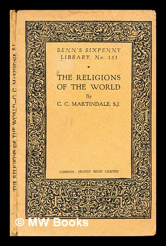 The religions of the world. C. C. Martindale, Cyril Charlie.