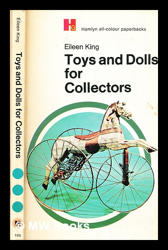 Toys and dolls for collectors. Constance Eileen King.