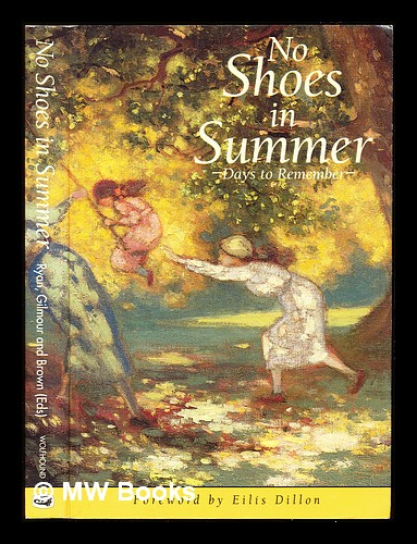 No shoes in summer / compiled and edited by Mary Ryan, Seán Browne & Kevin Gilmour. Mary. Browne Ryan, Kevin, Sean. Gilmour.