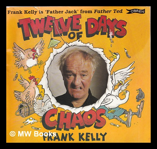 Twelve days of chaos / Frank Kelly ; drawings by Terry Willers. Frank Kelly.