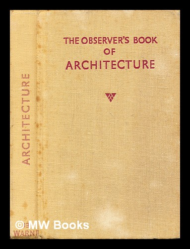The observer's book of British architecture / written and illustrated by John Penoyre and Michael Ryan, describing and indexing the development of building in Britain from Saxon times to the present day. John Penoyre.