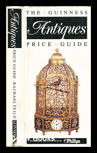 The Guinness antiques price guide. Rachael Feild.