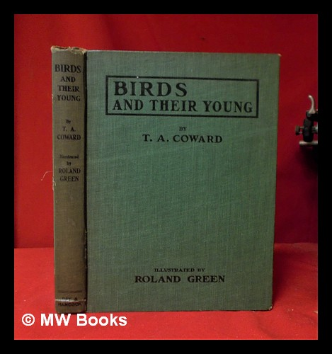 Birds and their young / by T.A. Coward ; illustrated by Roland Green. Thomas Alfred Coward.
