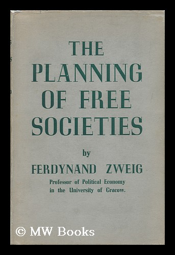 The Planning of Free Societies. Ferdynand Zweig.