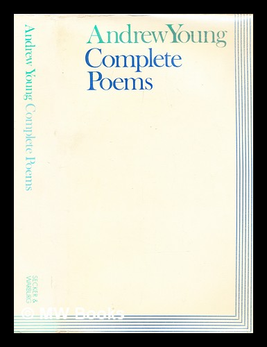 Complete poems / Andrew Young, arranged and introduced by Leonard Clark. Andrew Young.