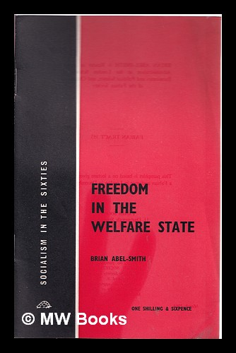 Freedom in the welfare state / Brian Abel-Smith. Brian Abel-Smith, 1926-.