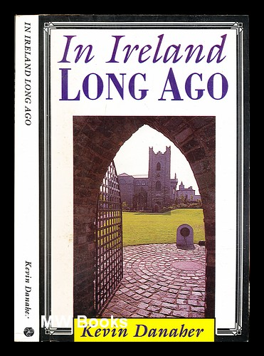 In Ireland long ago. Kevin Danaher.