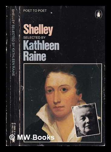 Shelley / selected by Kathleen Raine. Shelley, sshe.