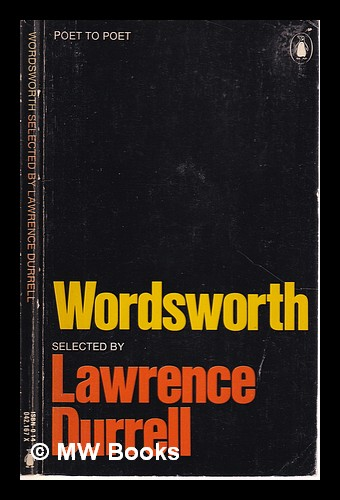 Wordsworth / selected by Lawrence Durrell. William Wordsworth.
