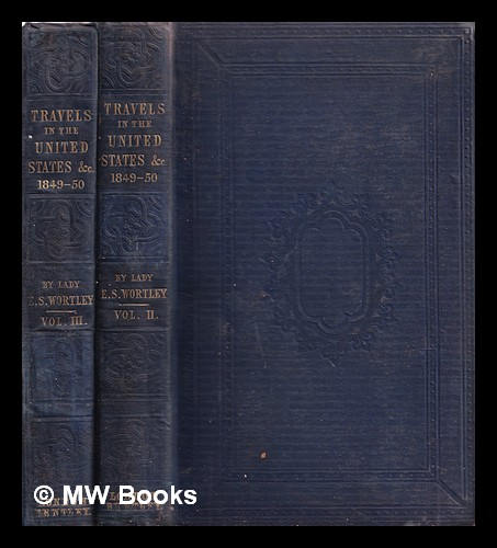 Travels in the United States, etc., during 1849 and 1850 / by the Lady Emmeline Stuart Wortley. [Volume 2+3]. Emmeline Lady Stuart-Wortley.