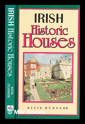Irish historic houses / Kevin O'Connor. Kevin O'Connor.