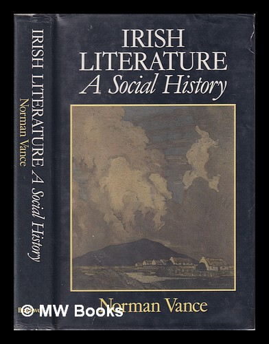Irish literature: a social history: tradition, identity, and difference / Norman Vance. Norman Vance, 1950-.