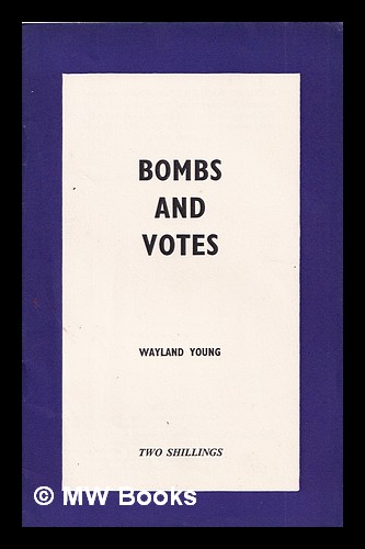 Bombs and votes / Wayland Young. Wayland Hilton Young, 1923-.