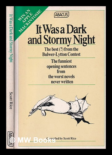 It was a dark and stormy night: the best (?) from the Bulwer-Lytton Contest / compiled by Scott Rice. Scott Rice.