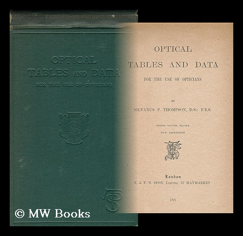 Optical Tables and Data for Use of Opticians, by Silvanus P. Thompson. Silvanus Phillips Thompson.