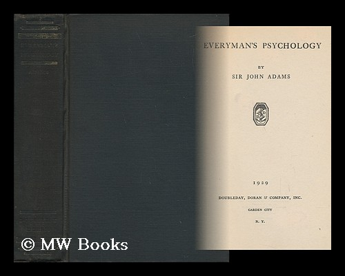 Everyman's Psychology. John Adams, Sir.