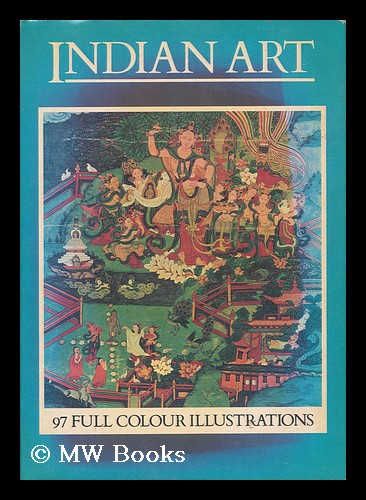 Indian Art and the Art of Ceylon, Central and South-East Asia; General Editor Francesco Abbate; Translated [From the Italian] by Jean Richardson. Francesco Abbate, General.