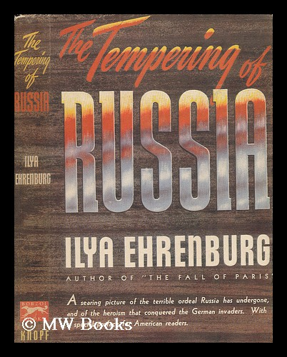 The Tempering of Russia. Translated from the Russian by Alexander Kaun. Il'ia Erenburg.