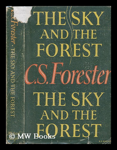 The Sky and the Forest. C. S. Forester.