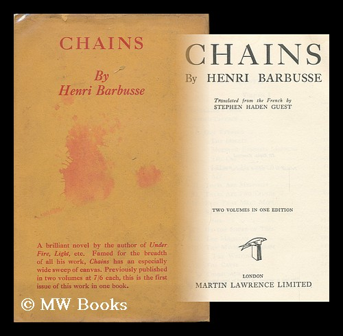 Chains / by Henri Barbusse; translated from the French by Stephen Haden Guest. Henri Barbusse.