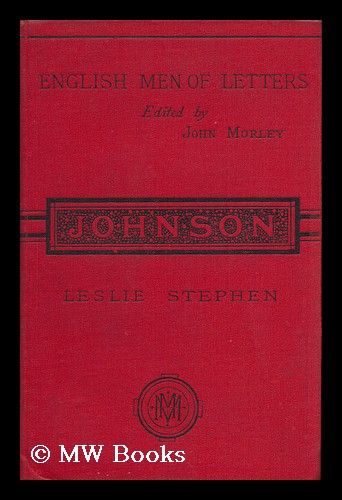 Samuel Johnson ; Edited by John Morley. Leslie Stephen, Sir.