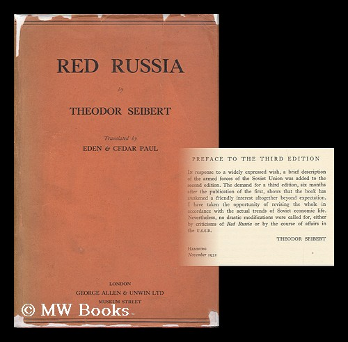 Red Russia, by Theodor Seibert; Translated from the Third Edition by Eden and Cedar Paul. Theodor Seibert.