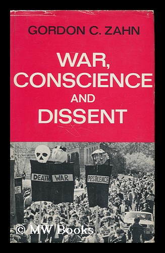 War, Conscience, and Dissent. Gordon Charles Zahn.