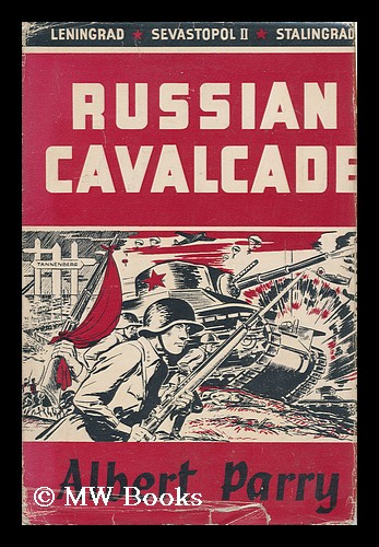 Russian Cavalcade, a Military Record. Albert Parry, 1901-?