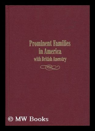 Prominent Families in America with British Ancestry. Bernard Burke, Sir