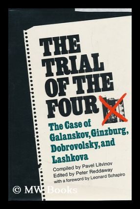 The Trial of the Four; a Collection of Materials on the Case of Galanskov, Ginzburg, Dobrovolsky...