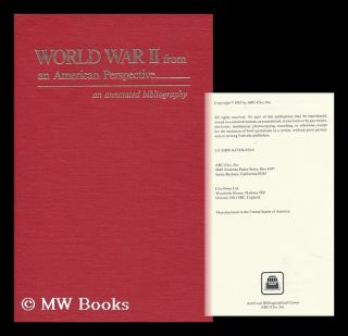 World War II from an American Perspective : an Annotated Bibliography. Abc-Clio Inc