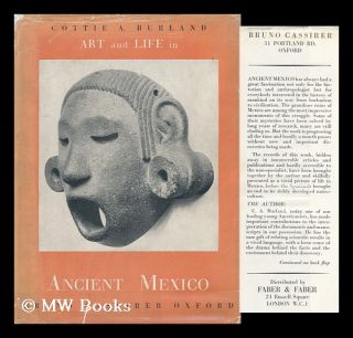 Art and Life in Ancient Mexico. Cottie Arthur Burland, 1905