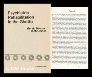 Psychiatric Rehabilitation in the Ghetto; an Educational Approach [By] Gerald Bauman [And] Ruth...