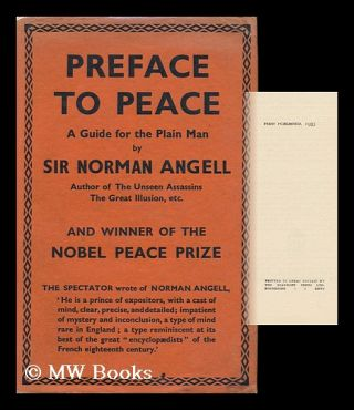 Preface to Peace; a Guide for the Plain Man, by Norman Angell. Norman Angell, Sir
