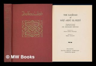 The Kasidah of Haji Abdu El-Yezdi [Pseud. ] Translated and Annotated by His Friend and Pupil Sir...