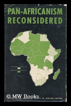 Pan-Africanism Reconsidered / Edited by the American Society of African Culture. (Samuel W....