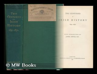 Two Centuries of Irish History, 1691-1870 / with Introduction by James Bryce, M. P. James Bryce...
