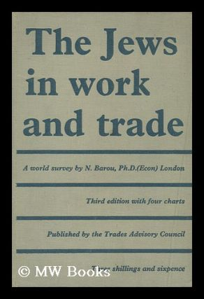 The Jews in Work and Trade. Noah Barou