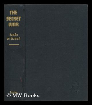 The Secret War; the Story of International Espionage Since World War II [By] Sanche De Gramont....