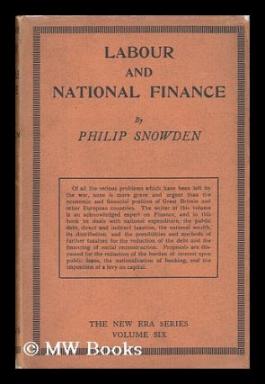 Labour and National Finance / by Philip Snowden. Philip Snowden Snowden, Viscount
