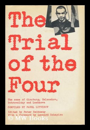 The Trial of the Four a Collection of Materials on the Case of Galanskov, Ginzburg, Dobrovolsky &...