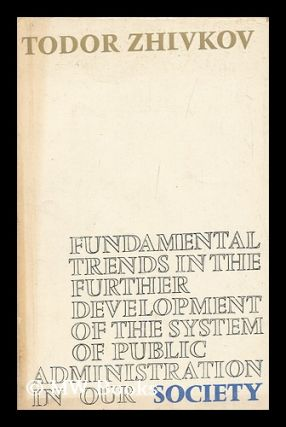 Fundamental Trends in the Further Development of the System of Public Administration in Our...
